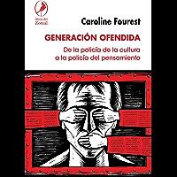 Generación ofendida: De la policía de la cultura a la policía del pensamiento
