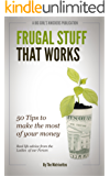 Frugal Stuff that Works: Real Life advice from the ladies of our Forum
