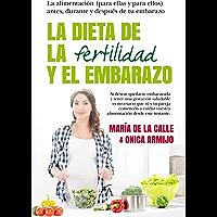 La dieta de la fertilidad y el embarazo (Cocina, dietética y nutrición) (Spanish Edition)