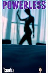 Powerless: (Shrinking Man Femdom Erotica) Kindle Edition
