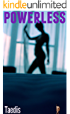 Powerless: (Shrinking Man Femdom Erotica)