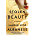 Stolen Beauty: A Novel