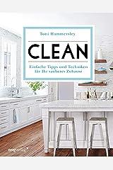 Clean: Einfache Tipps und Techniken für Ihr sauberes Zuhause (German Edition) Kindle Edition