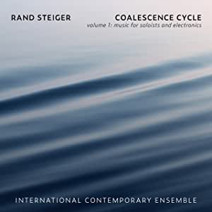 COALESCENCE CYCLE, VOL. 1 - MUSIC FOR SOLISTS & ELECTRONICS