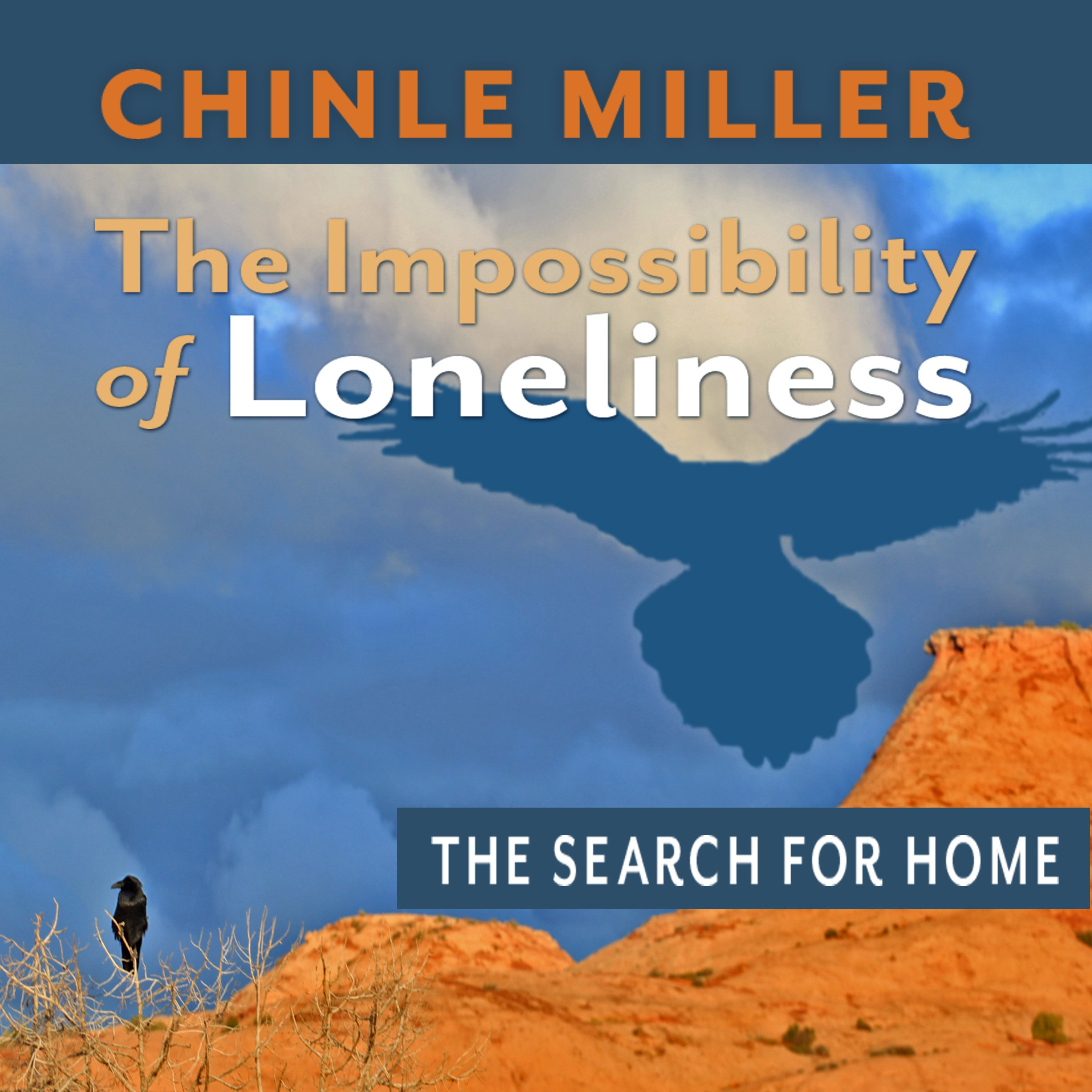 The Impossibility of Loneliness: The Search for Home