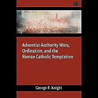 Adventist Authority Wars (English Edition)