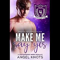 Make Me Say Yes (Omega Celibacy Club Book 4) (English Edition)