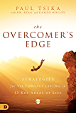 The Overcomer's Edge: Strategies for Victorious Living in 13 Key Areas of Life