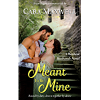 Meant To Be Mine: A Regency Romance (The Hesitant Husbands)