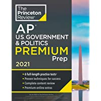 Princeton Review AP U.S. Government & Politics Premium Prep, 2021: 6 Practice Tests + Complete Content Review…