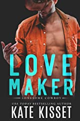 Love Maker: A small-town, second chance romance (Lonesome Cowboy Book 2) Kindle Edition