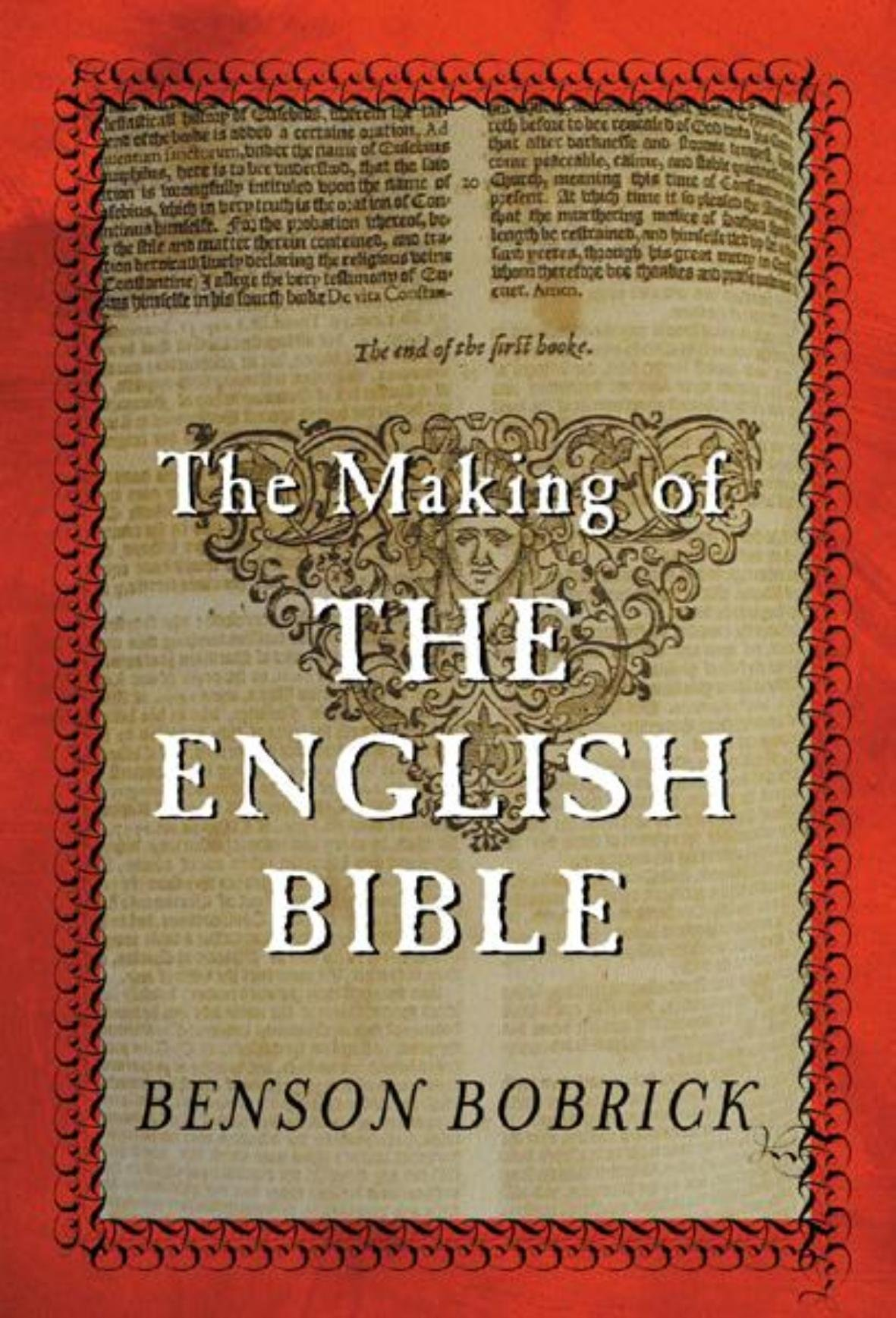 Download The Making of the English Bible : The Story of the English Bible and the Revolution It Inspired ebook