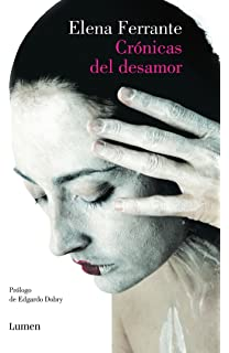 Crónicas del desamor / Chronicles of Heartbreak (Spanish Edition)