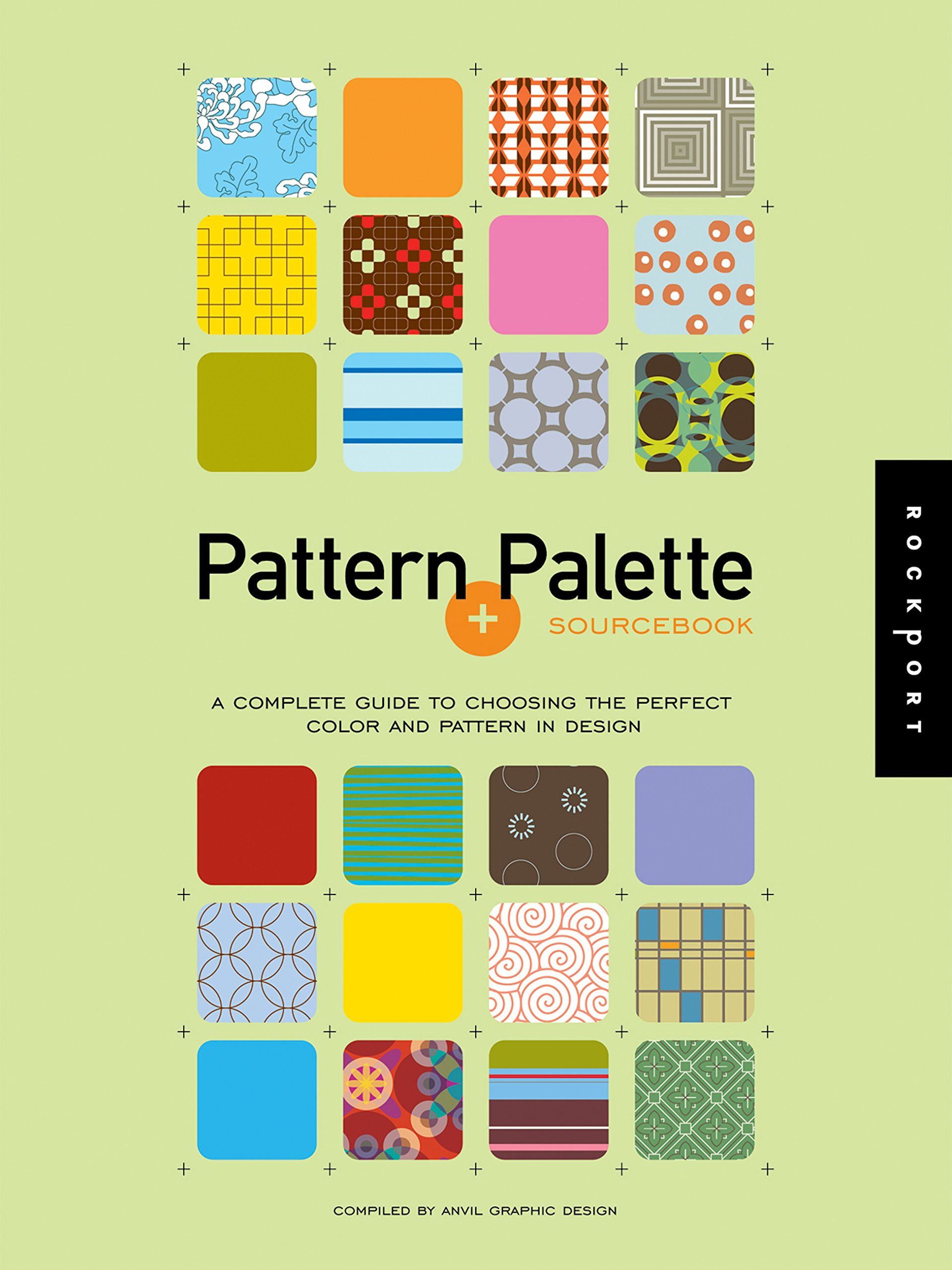 Patterns and Palette Sourcebook: A Complete Guide to Choosing the Perfect Color and Pattern in Design