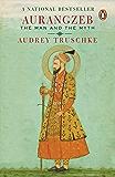 Aurangzeb: The Man and the Myth
