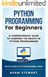 Python Programming for Beginners: A Comprehensive Guide to Learning the Basics of Python Programming