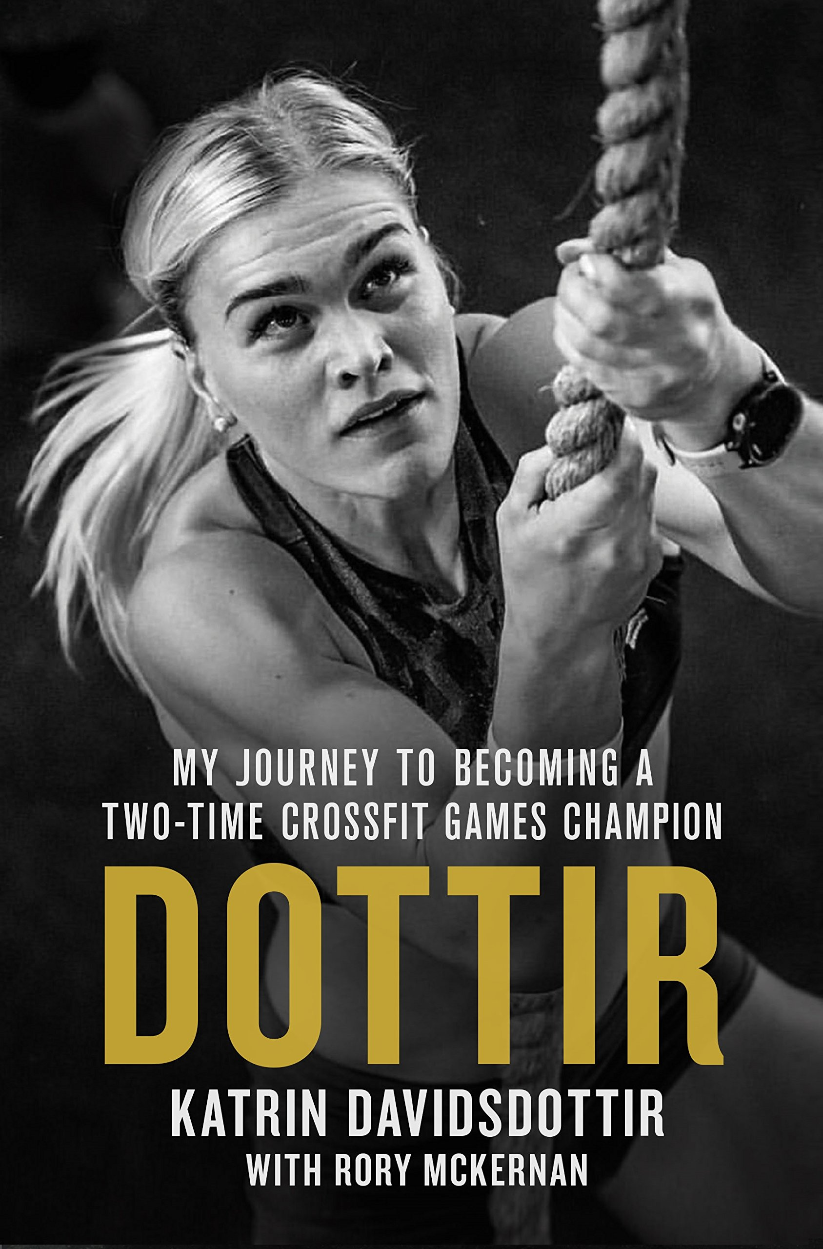 aee76b72661a Dottir  My Journey to Becoming a Two-Time CrossFit Games Champion ...