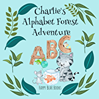 Charlie's Alphabet Forest Adventure: A charming educational picture story book for kids - learn the alphabet for ages 3-5 (English Edition)