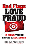 Red Flags of Love Fraud - 10 signs you're dating a sociopath