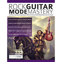 Rock Guitar Mode Mastery: A Guide to Learning and Applying the Modes to Rock and Shred Metal Guitar with Chris Zoupa (Play Rock Guitar) (English Edition)