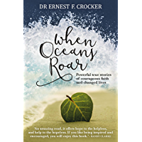 When Oceans Roar: Powerful True Stories of Courageous Faith and Changed Lives