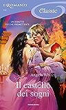Il castello dei sogni (Romanzi Classic)