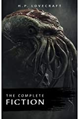 H. P. Lovecraft: The Complete Fiction Kindle Edition