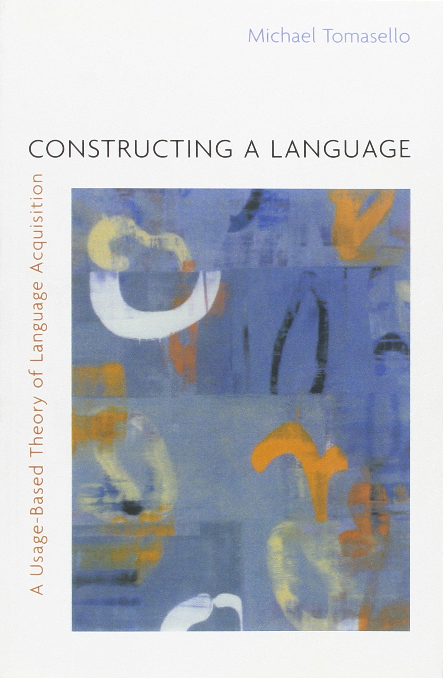 Constructing a Language: A Usage-Based Theory of Language Acquisition by imusti