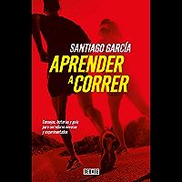 Aprender a correr: Consejos, historias y guía para corredores novatos y experimentados