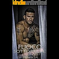 Fuoco Sotto Pelle (Italian Edition)