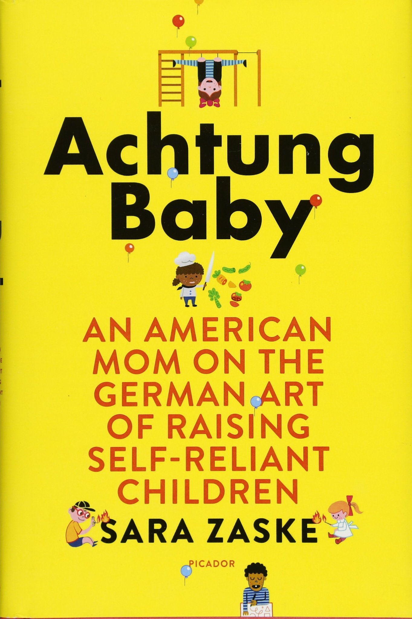 Achtung Baby: An American Mom on the German Art of Raising Self ...