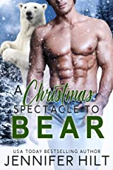 A Christmas Spectacle to Bear (Icy Cap Den) Kindle Edition