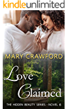 Love Claimed (A Hidden Beauty Novel Book 6)