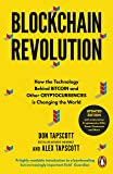 Blockchain Revolution: How the Technology Behind Bitcoin and Other Cryptocurrency Is Changing the World