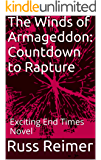 The Winds of Armageddon:  Countdown to Rapture: Exciting End Times Novel