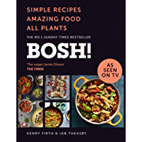 BOSH!: The Sunday Times Best Selling Vegan Plant Based Cook Book. As seen on ITV's 'Living on the Veg'