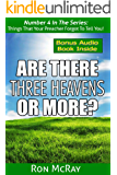 Are There Three Heavens... Or More? (Things That Your Preacher Forgot To Tell You! Book 4)