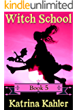 Books for Girls - WITCH SCHOOL - Book 5: Flame: For Girls Aged 9-12