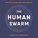 The Human Swarm: How Our Societies