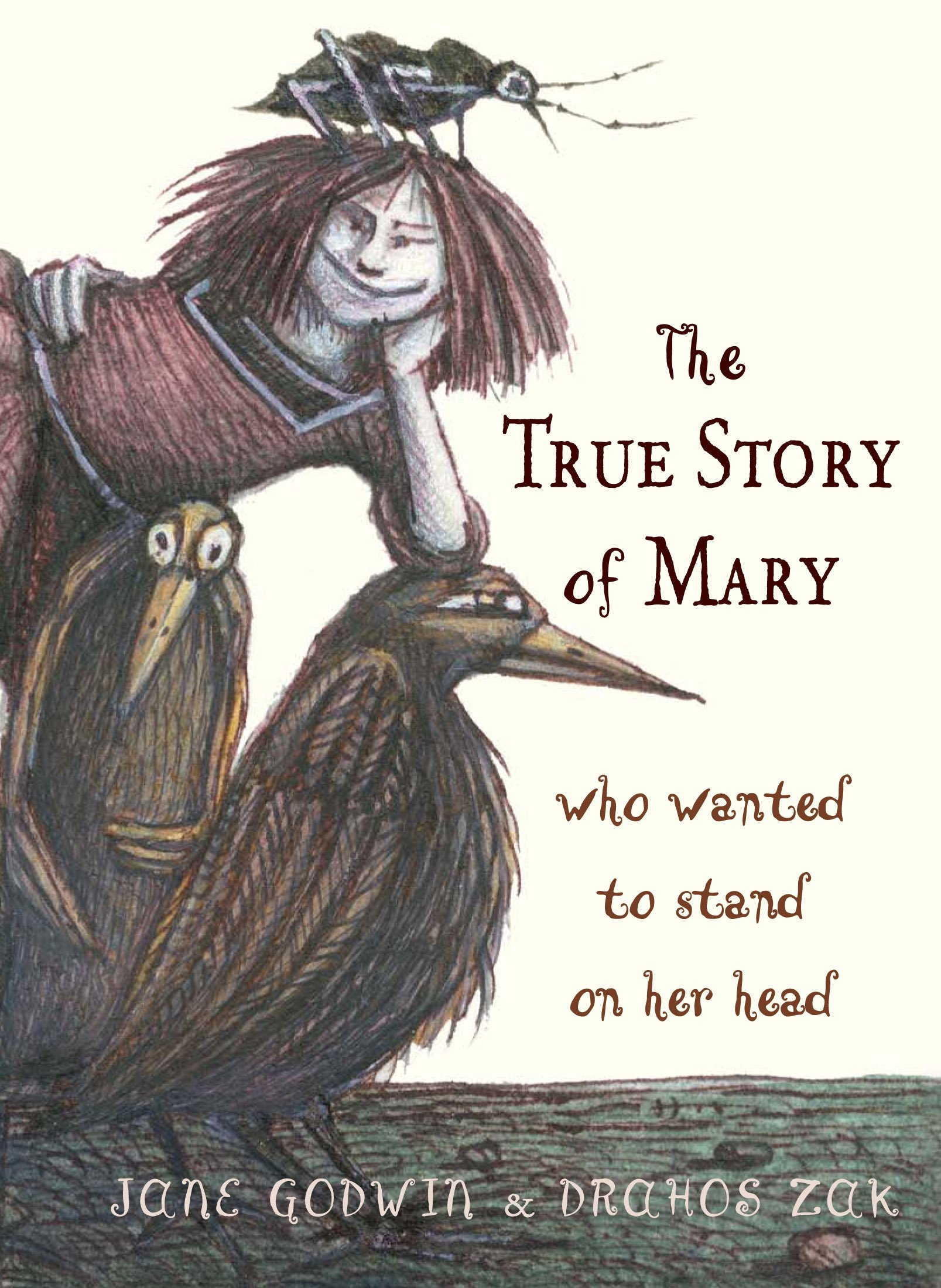 Read Online The True Story of Mary Who Wanted to Stand on Her Head pdf