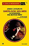 Sherlock Holmes - La leggenda del Barone Nero (Il Giallo Mondadori Sherlock)