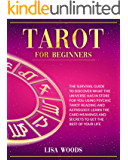 Tarot for Beginners: A Beginner's Guide to Discover What The Universe Has In Store For You Using Psychic Tarot Reading…