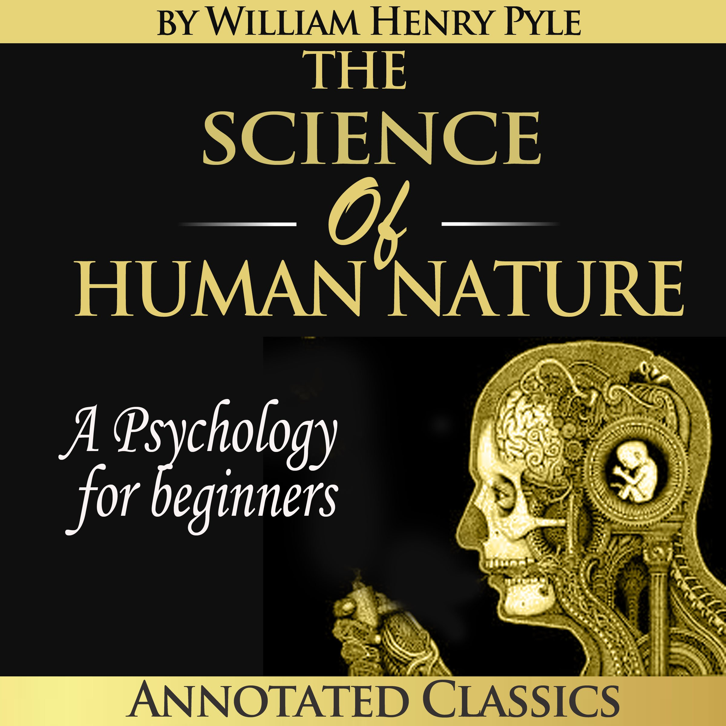 The Science of Human Nature - Unabridged Plus an Overview, Summary, Analysis and Author Biography pdf