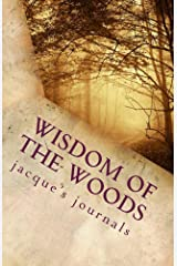 Wisdom of the Woods (Jacque's Journals Book 3) Kindle Edition