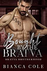 Bought by the Bratva: A Dark Mafia Romance (Bratva Brotherhood) Kindle Edition