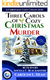 THREE CAROLS OF COZY CHRISTMAS MURDER: A Christmas Cozy Collection (Brightwater Bay Cozy Mysteries Book 1)