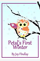 Children's Book - Petal's First Winter (Petal the Owl 3) Kindle Edition