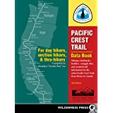 Pacific Crest Trail Data Book: Mileages, Landmarks, Facilities, Resupply Data, and Essential Trail Information for the Entire