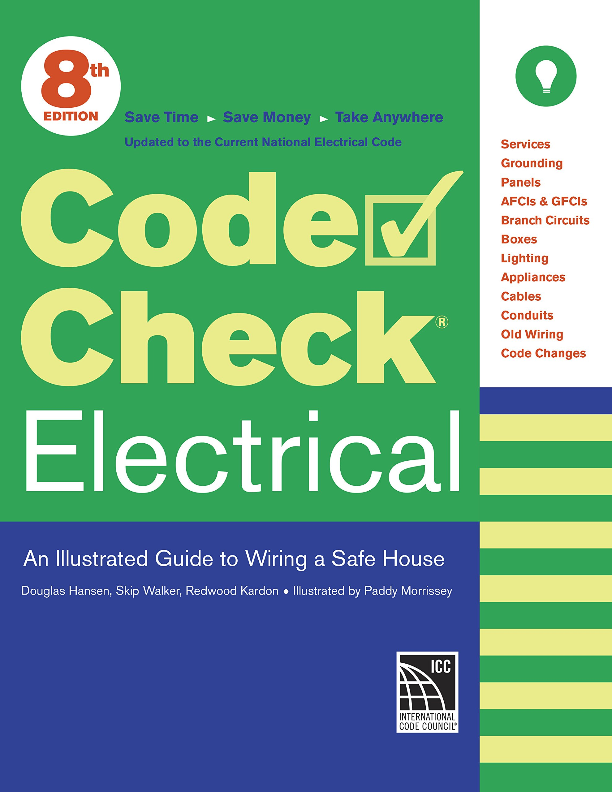 Code Check Electrical: An Illustrated Guide to Wiring a Safe House: Redwood  Kardon, Douglas Hansen, Skip Walker, Paddy Morrissey: 9781631869167:  Amazon.com: ...