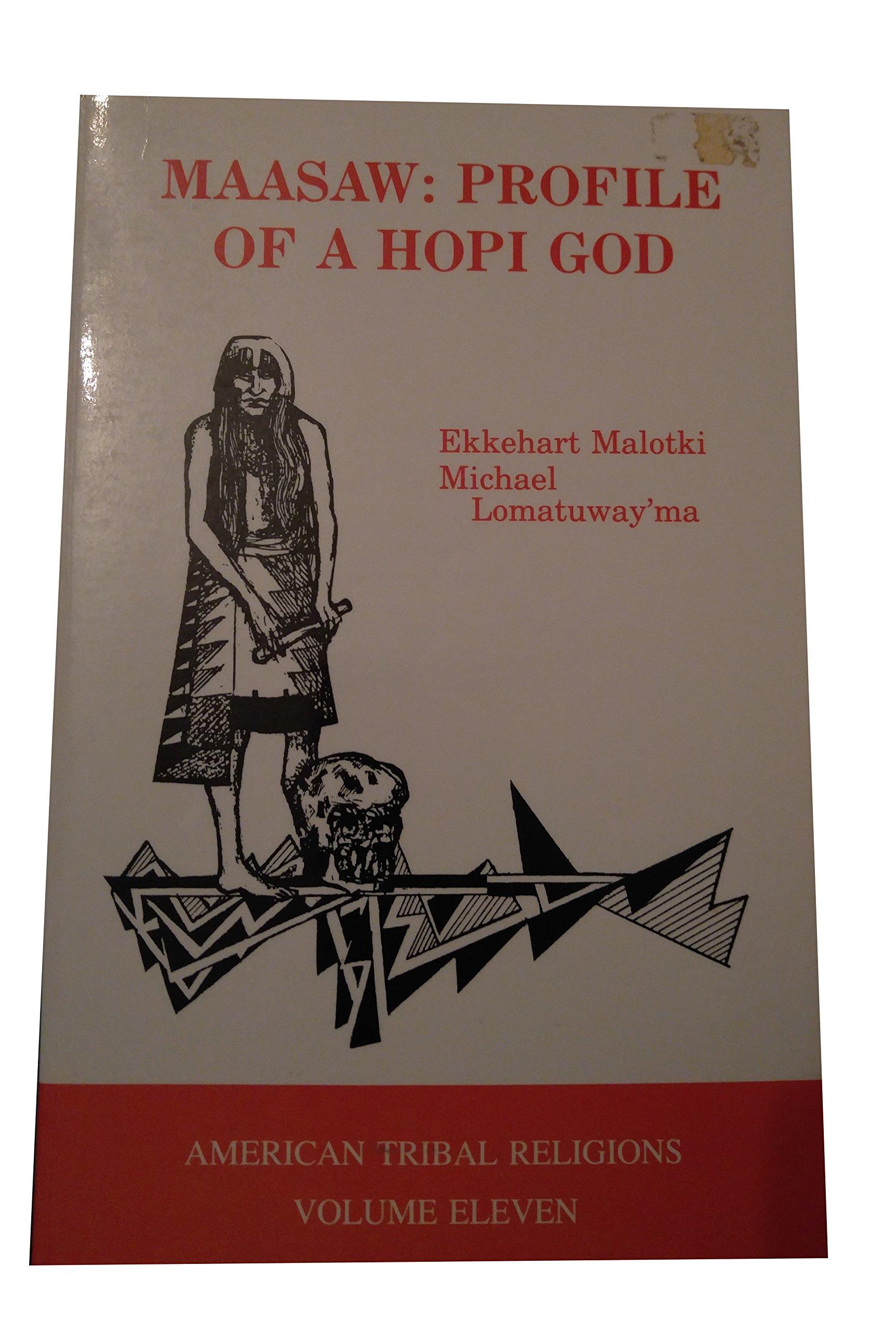 Maasaw: Profile of a Hopi God (American Tribal Religions)